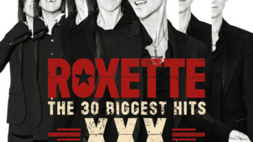 "Roxette: ""The 30 Biggest Hits – XXX"". 30 Jahre, 30 Hits!"
