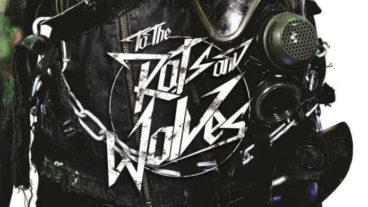 To The Rats And Wolves – das erste full length Album der Truppe aus Essen