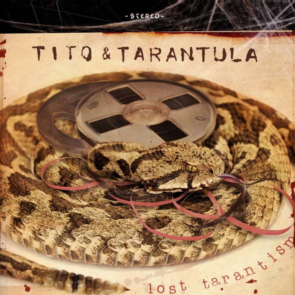 """Tito & Tarantula beglücken uns mit """"Tarantism"""" und verloren geglaubten Perlen"""