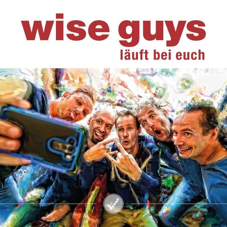 """Die Wise Guys und der Zeitgeist: """"Läuft bei euch"""""""