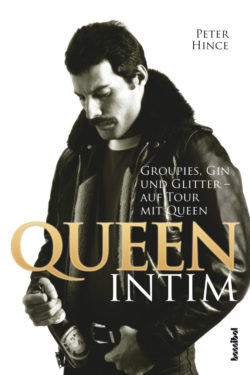 Queen Queen intim: Groupies, Gin und Glitter - auf Tour mit Queen bei Amazon bestellen