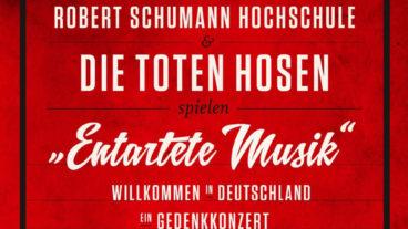 """Die Toten Hosen spielen """"Entartete Musik"""" – Willkommen in Deutschland – ein Gedenkkonzert"""
