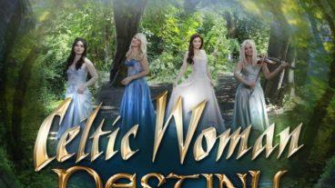 """Celtic Woman präsentieren ihr zwölftes Studioalbum """"Destiny"""""""