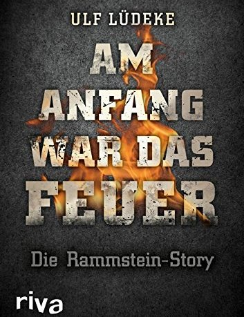 """Am Anfang war das Feuer"": Die Rammstein-Story"