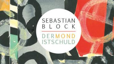 """Sebastian Block: """"Der Mond ist schuld"""" – das neue Album"""
