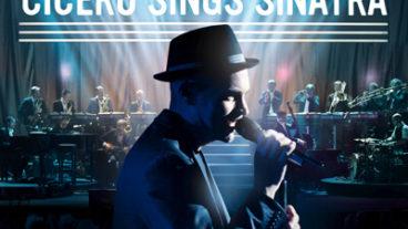 """""""Cicero Sings Sinatra"""""""