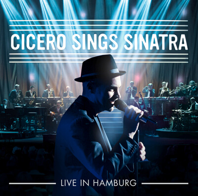 """""""Cicero Sings Sinatra"""" – eine Hommage an das Vorbild aller Crooner"""