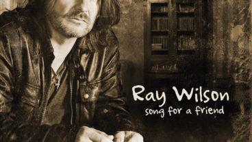 """Ray Wilson mit ganz persönlichen Lyrics: """"Song For A Friend"""""""