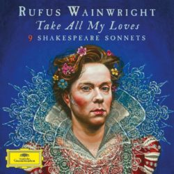 Rufus Wainwright Take All My Loves bei Amazon bestellen
