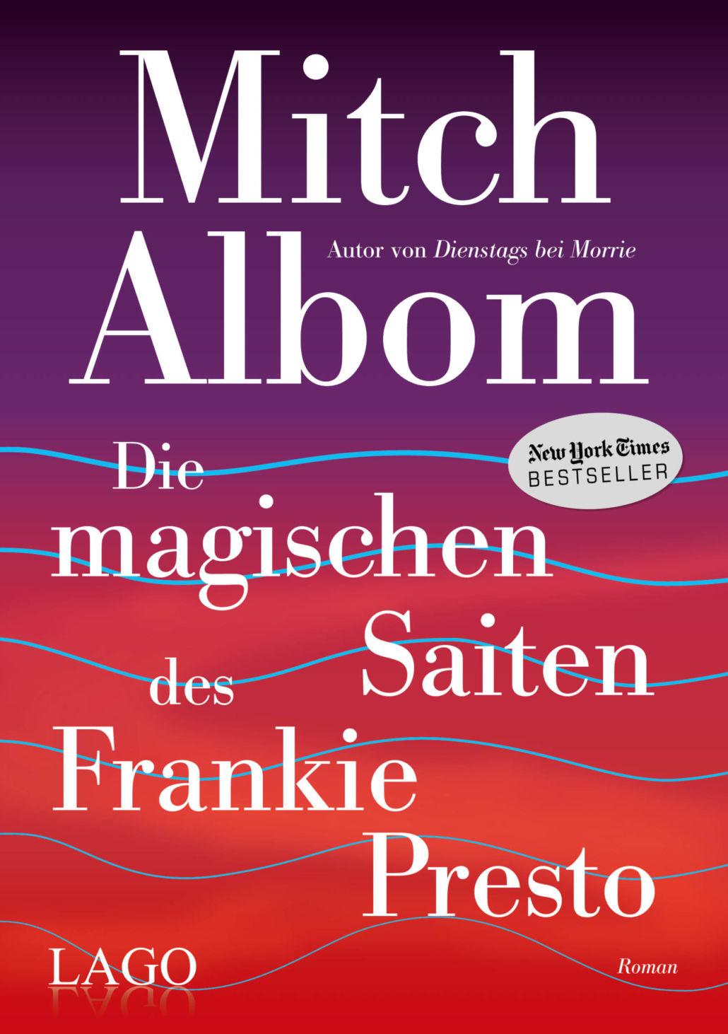 Mitch Albom: Die magischen Saiten des Frankie Presto