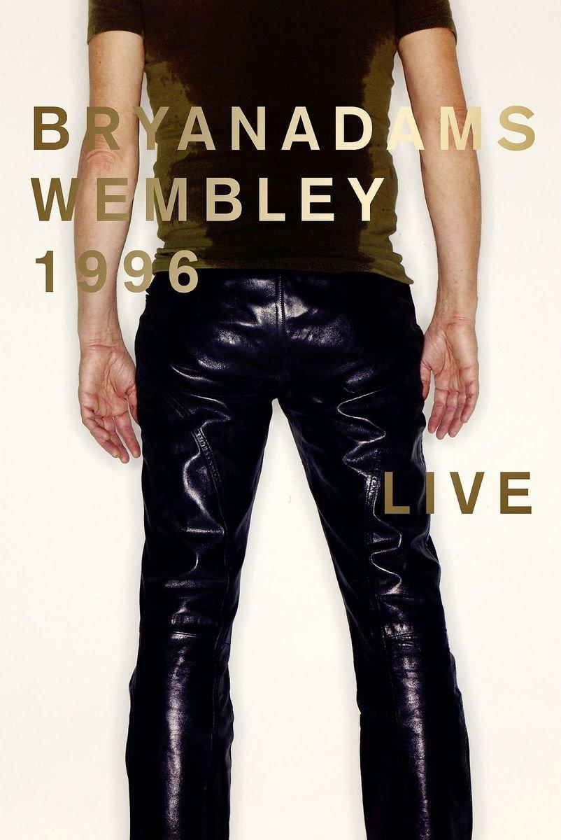 Bryan Adams: Wembley 1996 Live – der verschollene Mitschnitt