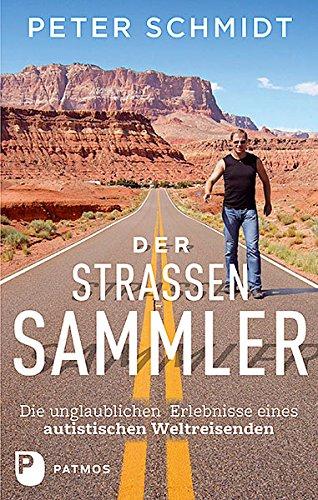 Peter Schmidt: On Tour mit einem autistischen Weltreisenden