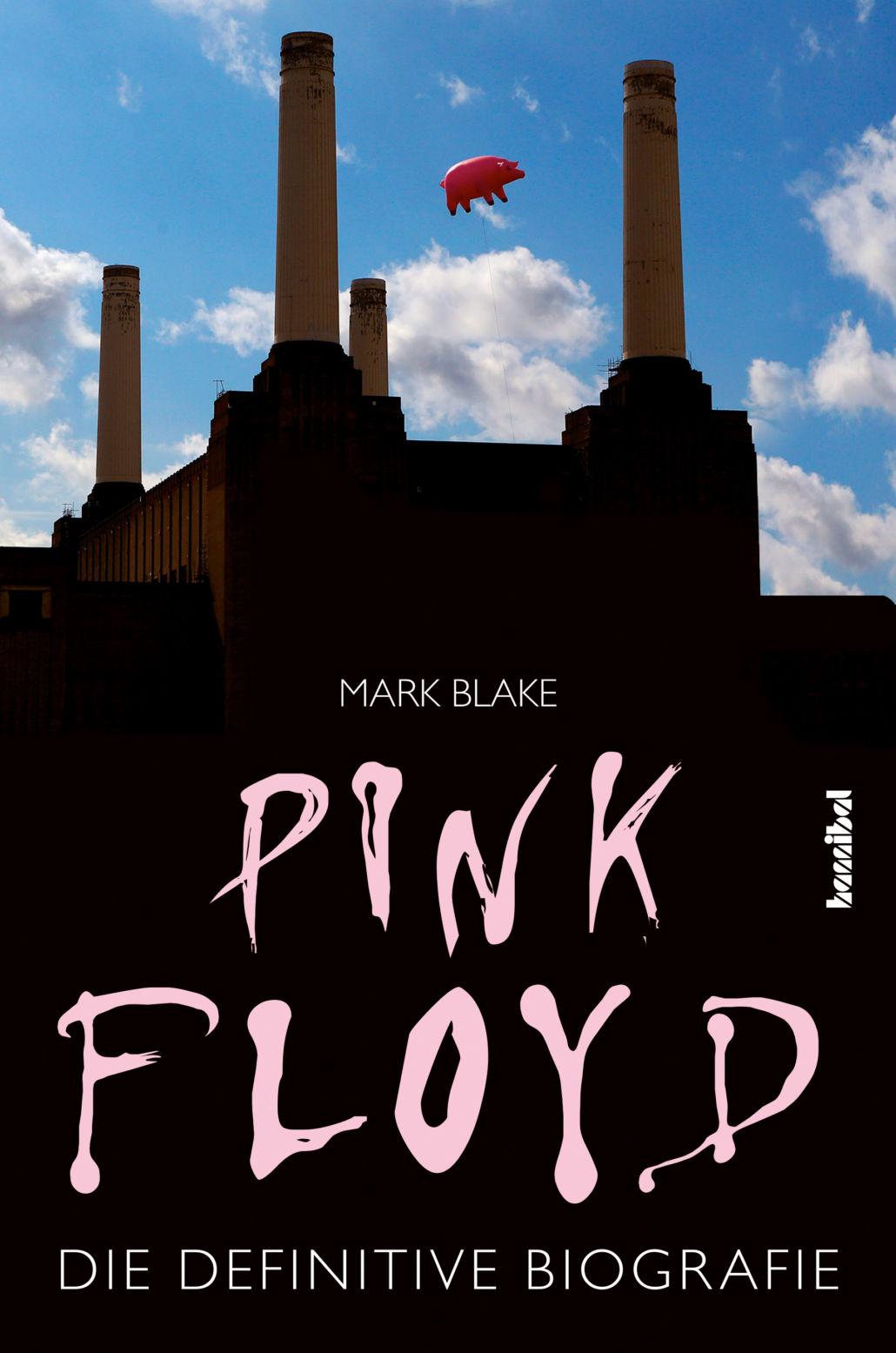 Pink Floyd – die definitive Biographie von Mark Blake