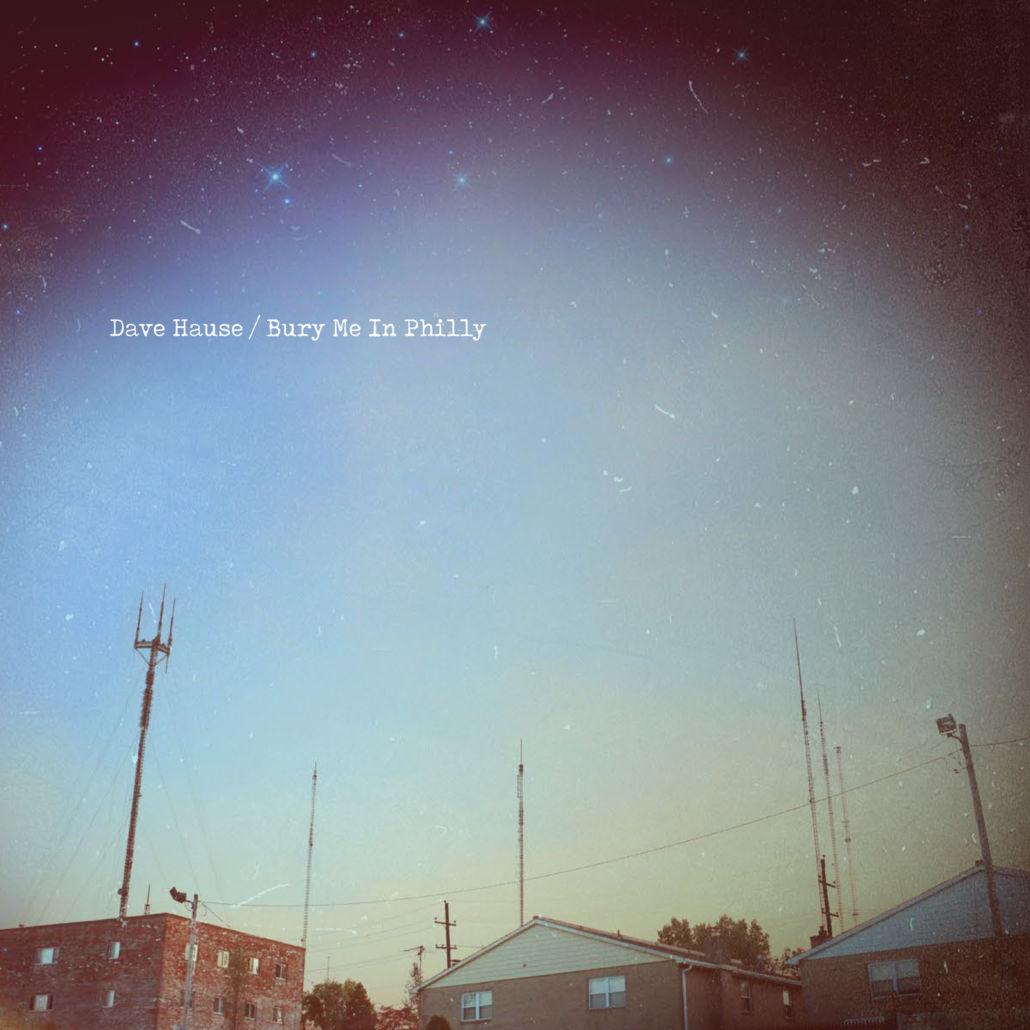 """Lichtblick nach drei Jahren – Dave Hause mit """"Bury Me In Philly"""""""