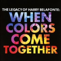 Harry Belafonte When Colors Come Together - The Legacy of Harry Belafonte bei Amazon bestellen