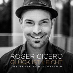 Roger Cicero Glück ist leicht: Das Beste von 2006-2016 bei Amazon bestellen