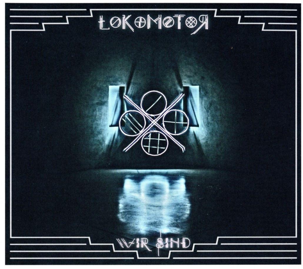 """Lokomotor – neue Single/Video """"Hallo Leben"""" und Album """"Wir sind"""""""