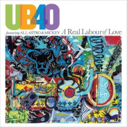 UB40 featuring Ali, Astro & Mickey A Real Labour Of Love bei Amazon bestellen