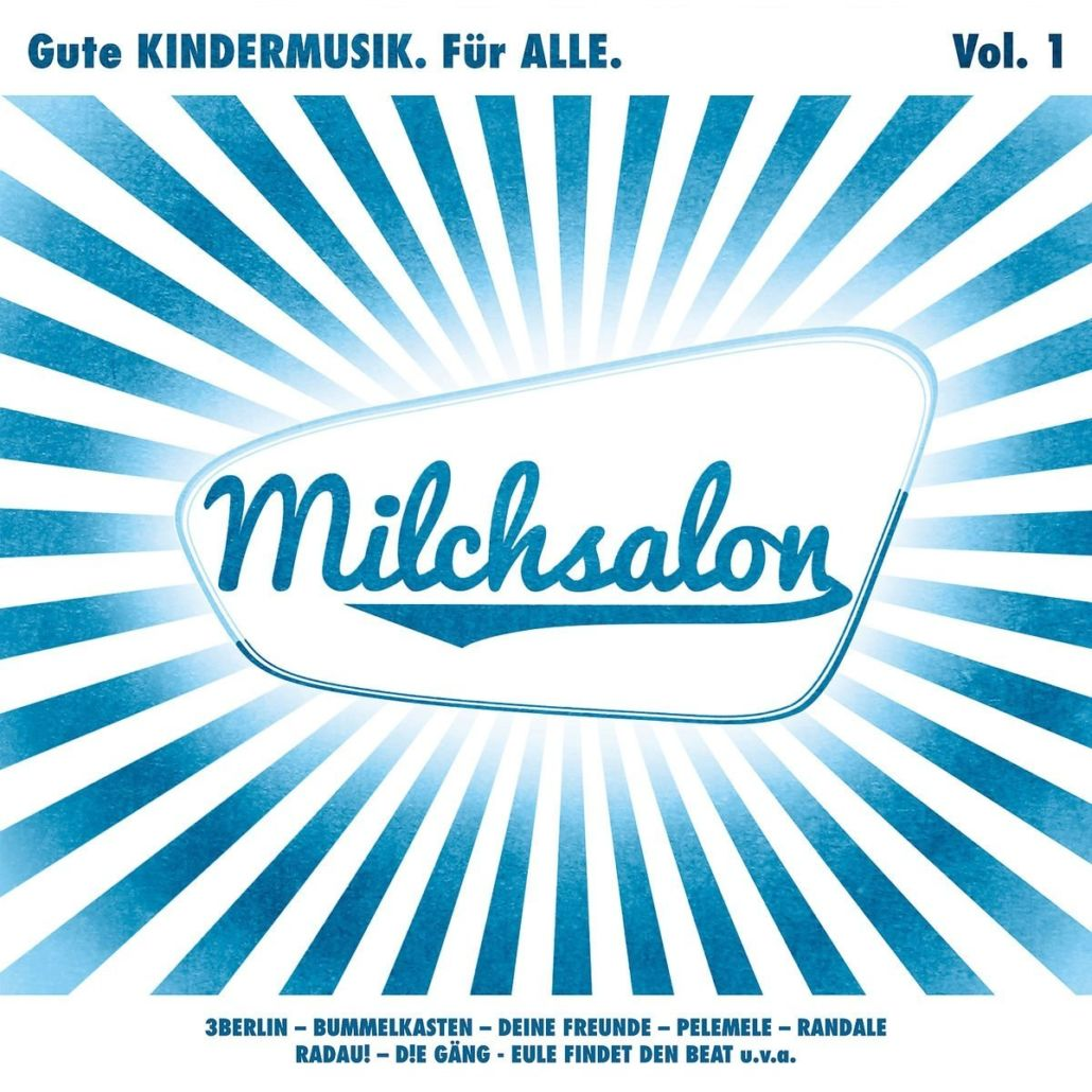 """""""Milchsalon Vol. 1"""" – Gute Kindermusik für alle"""