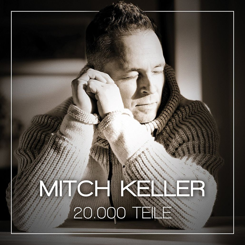 Schlager von Mitch Keller: Mein Herz zerspringt in 20.000 Teile