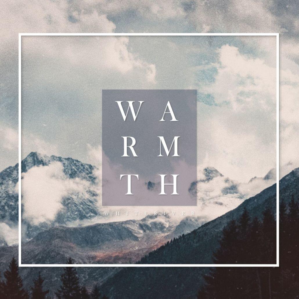 """Alles auf Neustart! Whiteriver mit """"Warmth"""""""