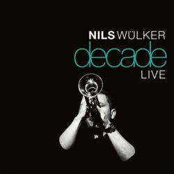 Nils Wülker Decade - Live bei Amazon bestellen
