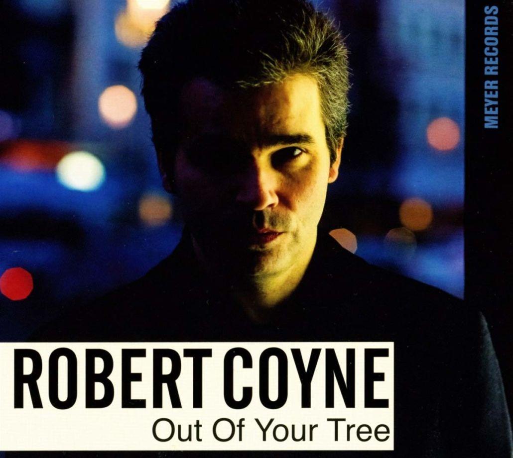 Robert Coyne: Out Of Your Tree – alles schwebt und schwelt