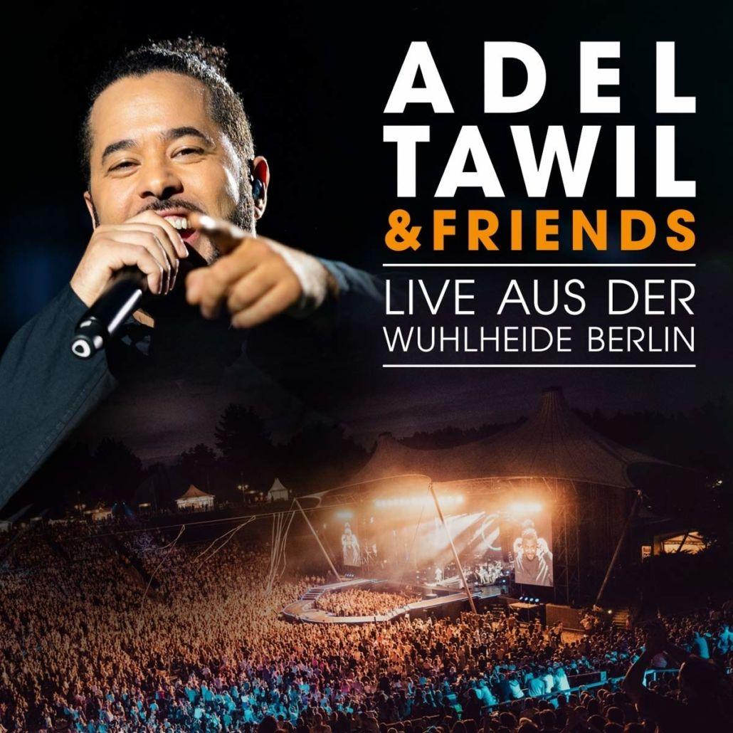 Adel Tawil & Friends – Live aus der Wuhlheide Berlin