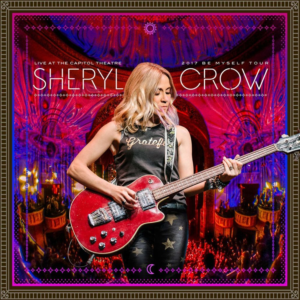 Sheryl Crow – Live at the Capitol Theatre