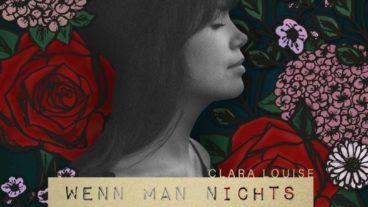 Clara Louise: Wenn man nichts mehr vermisst