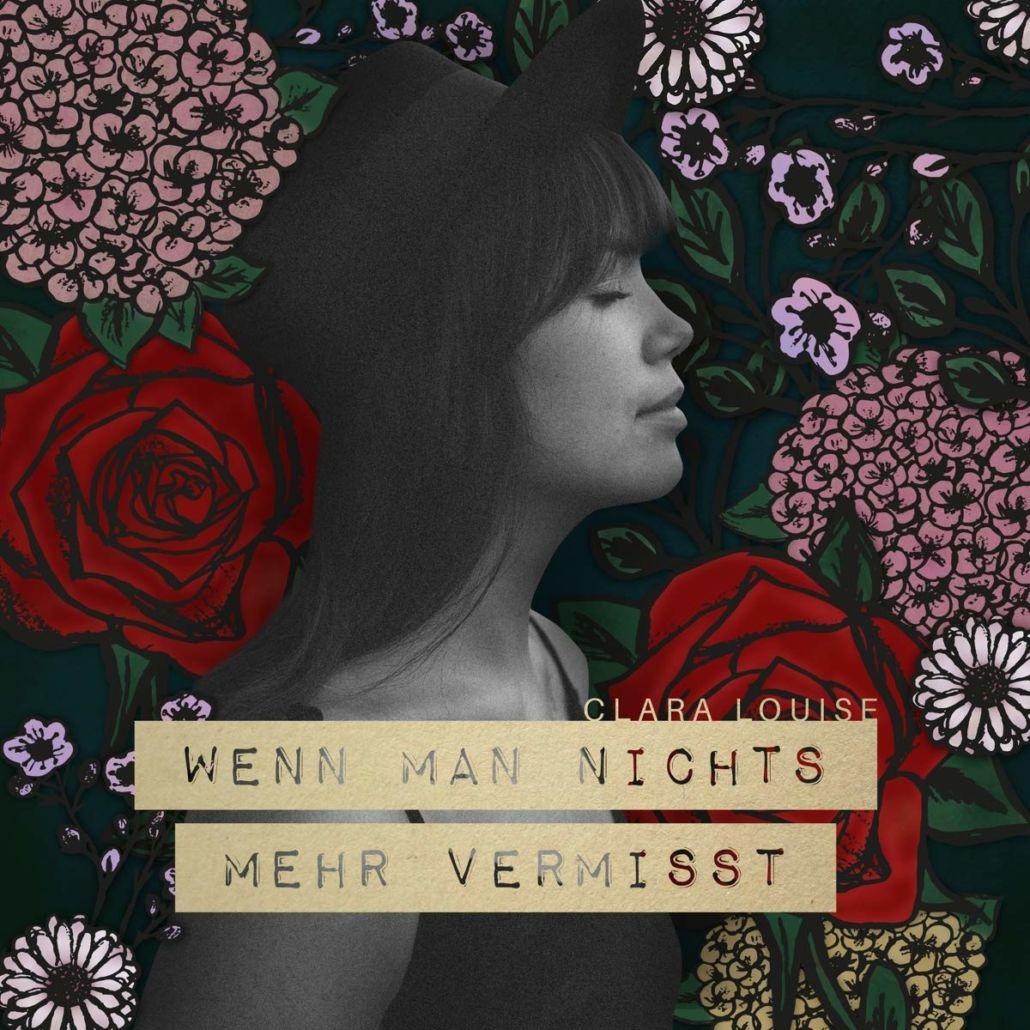 Clara Louise: Wenn man nichts mehr vermisst – zehn Songperlen voll Poesie