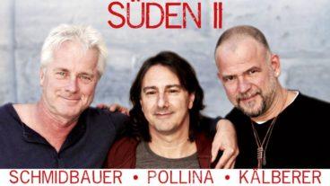 """""""Süden II"""" heißt das neue Album von Schmidbauer Pollina Kälberer"""
