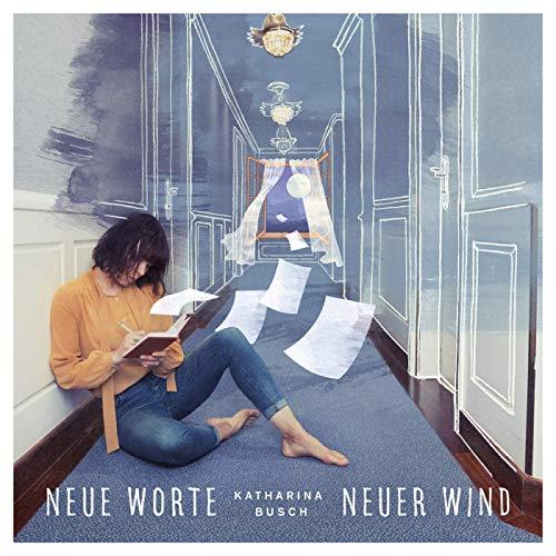 Katharina Busch: neuer Wind durch deutsche Worte