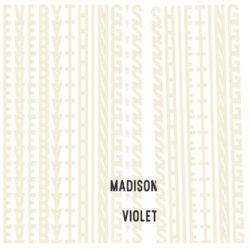 Madison Violet Everything