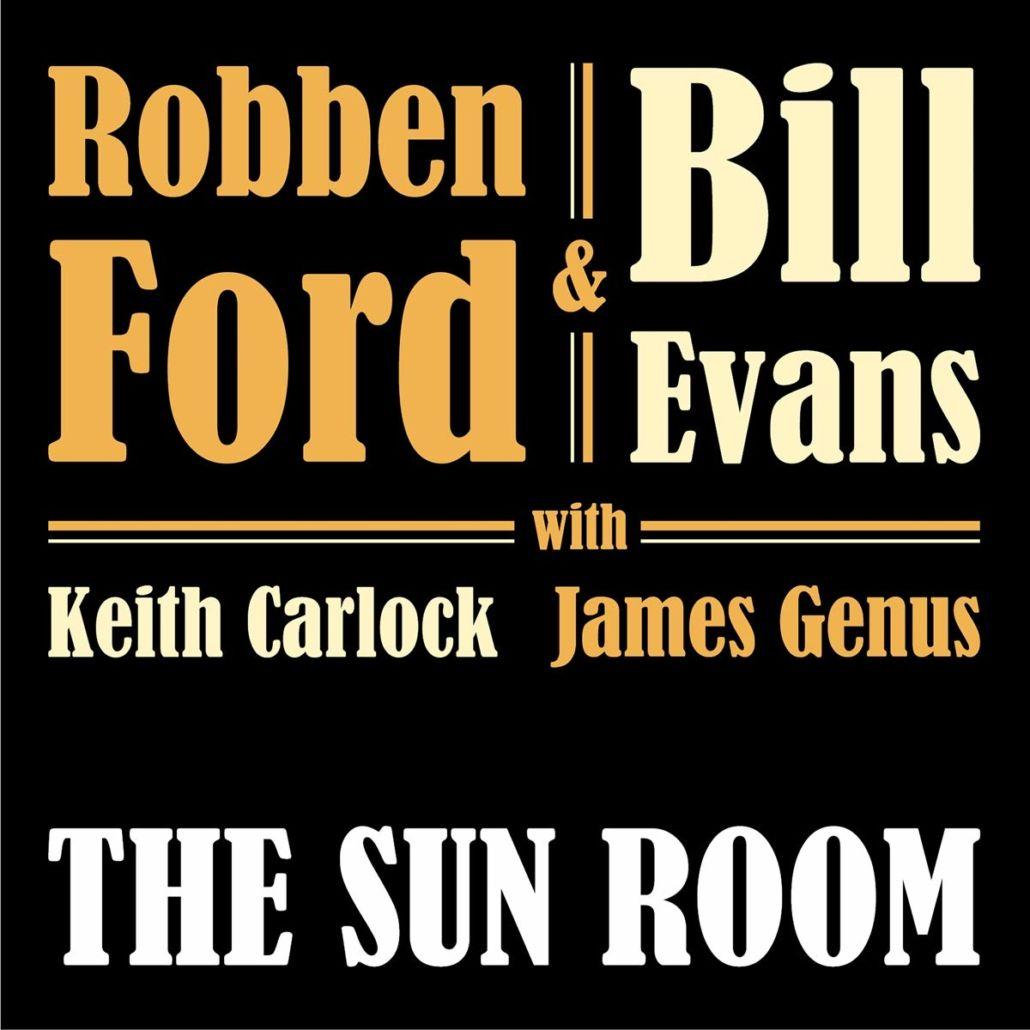 """Robben Ford und Bill Evans veröffentlichen neues Projekt """"The Sun Room"""""""