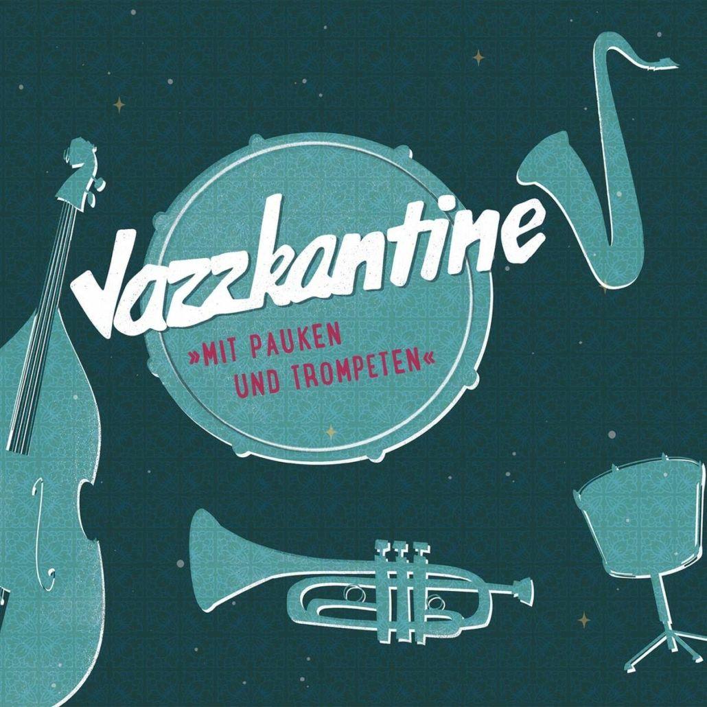 """JAZZKANTINE – 25 Jahre – neues Album """"Mit Pauken und Trompeten"""""""