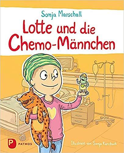 Sonja Marschall: Lotte und die Chemo-Männchen. Für Kinder gut verständlich