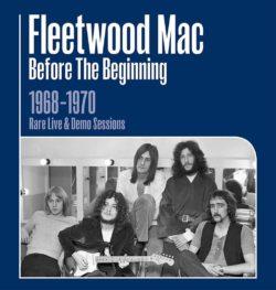 Fleetwood Mac Before the Beginning – 1968-1970 Live & Demo Sessions bei Amazon bestellen