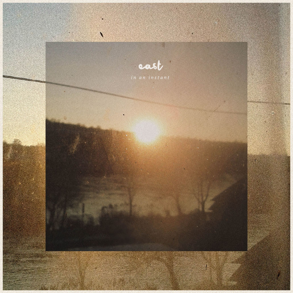 East – In An Instant
