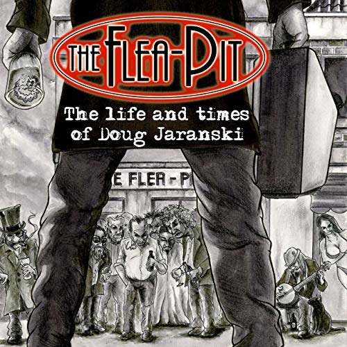 "The Flea-Pit: ""The Life and Times of Doug Jaranski"" – Konzeptalbum & Comic"