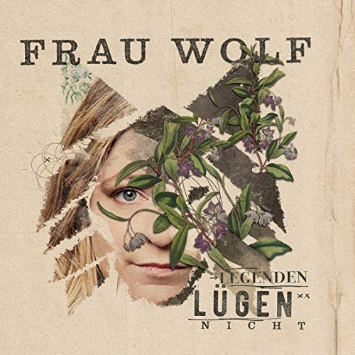 Frau Wolf: Legenden Lügen Nicht