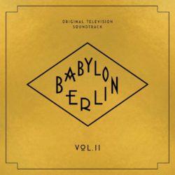 Tom Tykwer und Johnny Klimek Babylon Berlin Vol. 2 (Original Television Soundtrack) bei Amazon bestellen