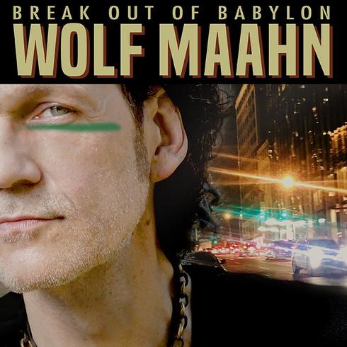 """Wolf Maahn legt mit """"Break Out Of Babylon"""" sein erstes Konzeptalbum vor"""