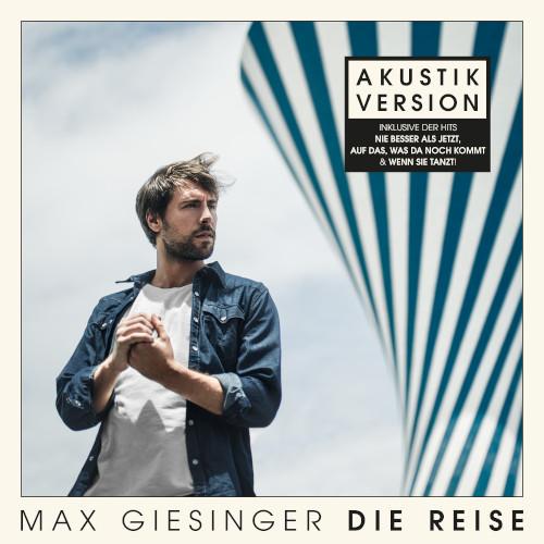 """Max Giesinger: """"Die Reise"""" neu als Akustik-Album mit einigen Veränderungen"""