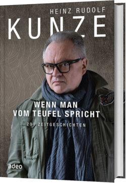 Heinz Rudolf Kunze Wenn man vom Teufel spricht - 200 Zeitgeschichten bei Amazon bestellen