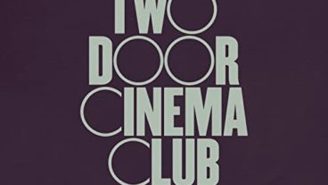 """Two Door Cinema Club veröffentlichen neue EP """"Lost Songs (Found)"""""""