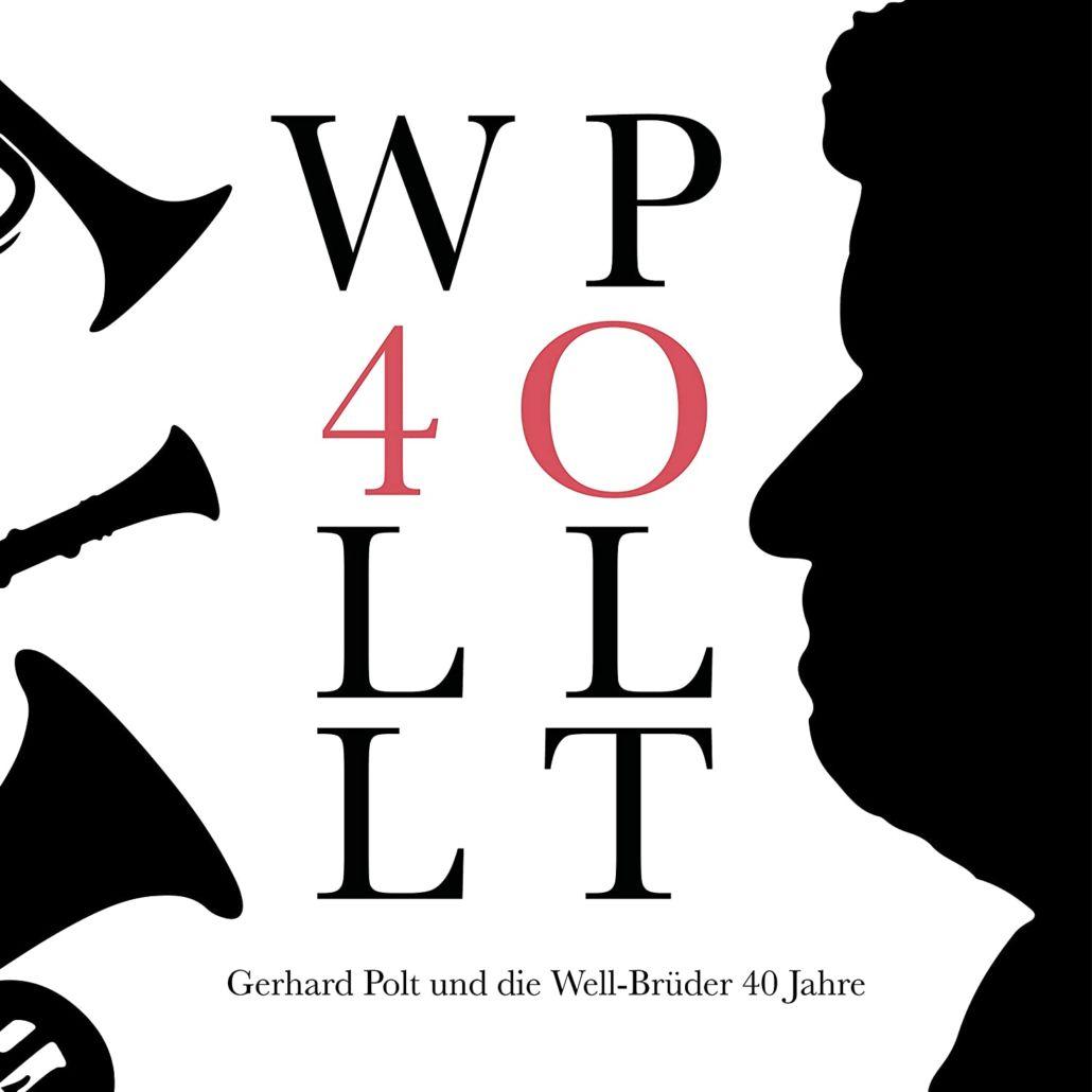 Gerhard Polt und die Well-Brüder: 40 Jahre