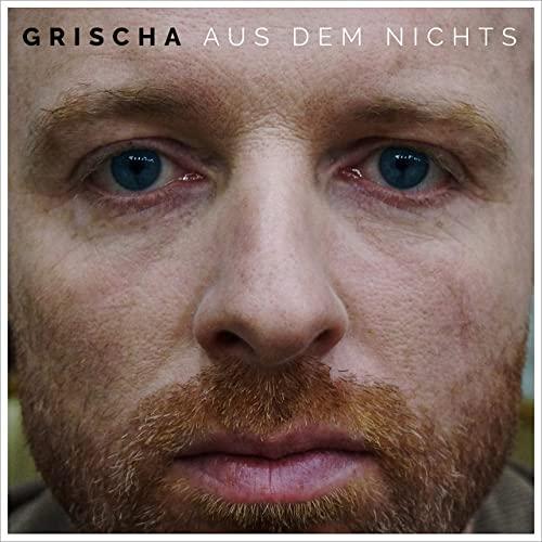 """Grischa veröffentlicht Single zum gleichnamigen Album """"Aus dem Nichts"""""""