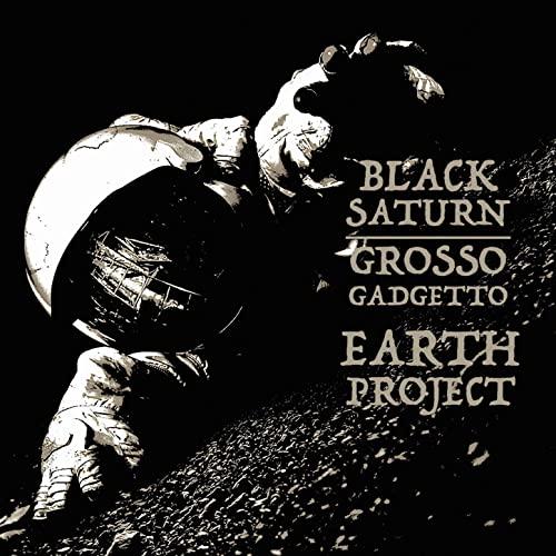Black Saturn + Grosso Gadgetto – Earth Project: Düsteres Sci-Fi-Ohrenkino