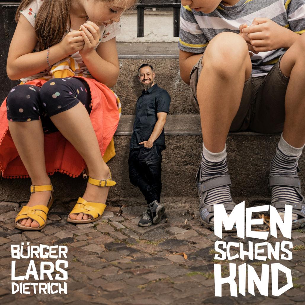 """Bürger Lars Dietrich: """"Menschenskind"""""""
